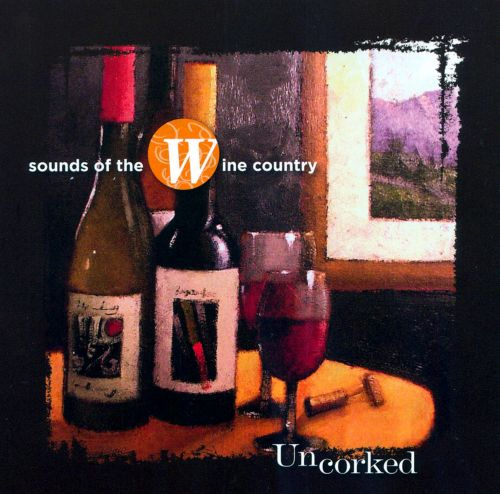 Uncorked: Sounds Of The Wine Country