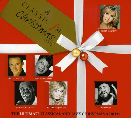 A Classic FM Christmas: The Ultimate Classical and Jazz Christmas Album