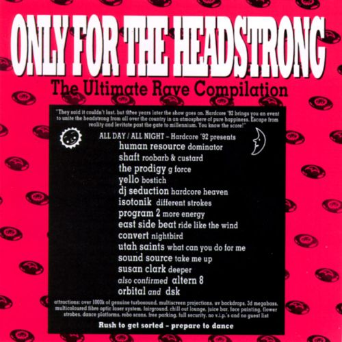 Only for the Headstrong, Vol. 1: The Ultimate Rave Compilation