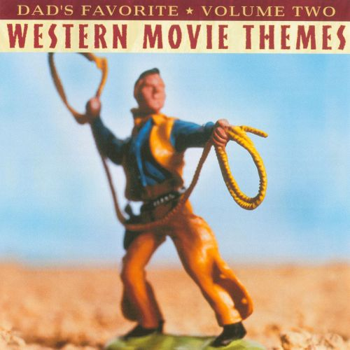 Dad's Favorite Wester Movie Themes, Vol. 2