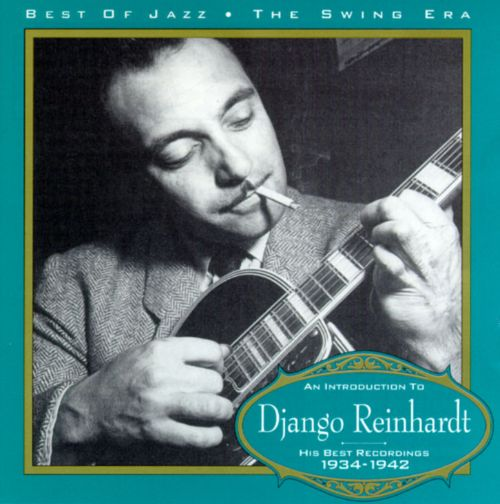 An Introduction to Django Reinhardt: His Best Recordings, 1934-1942