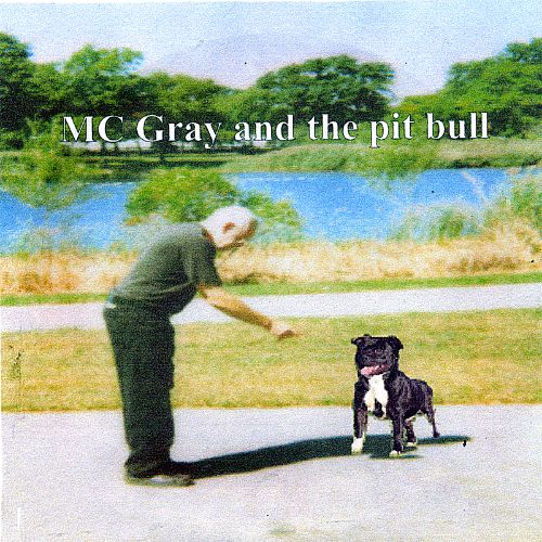MC Gray and the Pit Bull