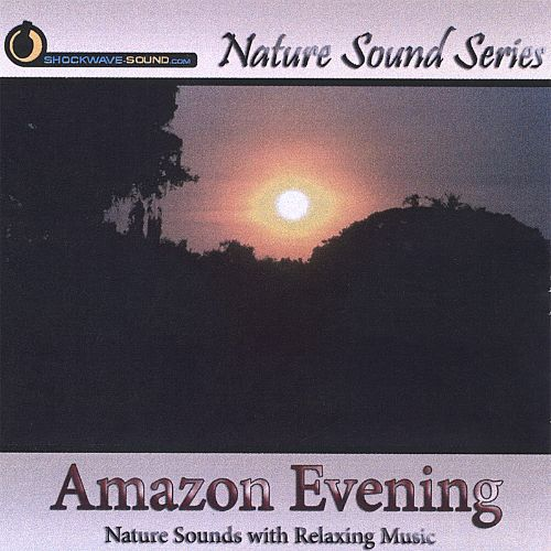 Nature Sound Series: Amazon Evening (With Relaxing Music)