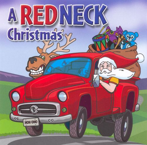 a redneck christmas - 12 Redneck Days Of Christmas Lyrics