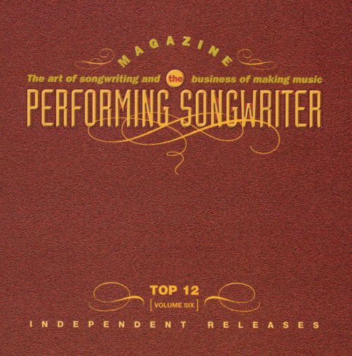 Performing Songwriter Magazine Top 12 Diy's Vol. Six Editor's Choice