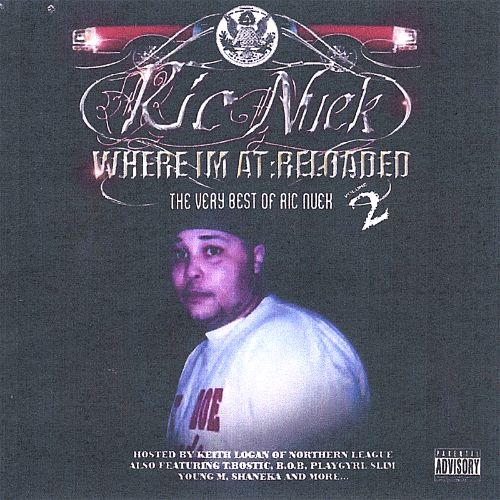Where I'm at Reloaded: The Best of Ric Nuek, Vol. 2