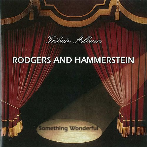 Something Wonderful: Rodgers and Hammerstein Tribute Album