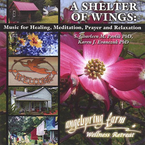A Shelter of Wings: Music for Healing, Meditation, Prayer and Relaxation
