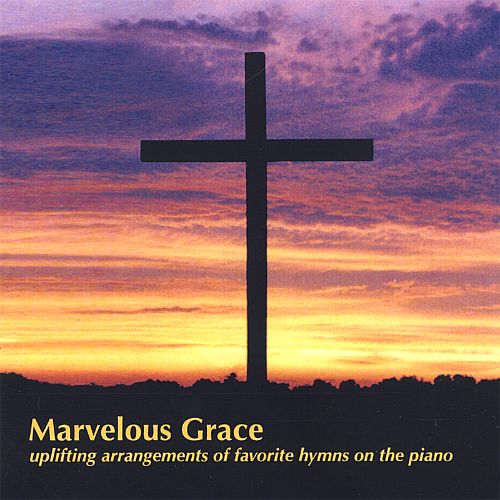 Marvelous Grace, Hymns on the Piano