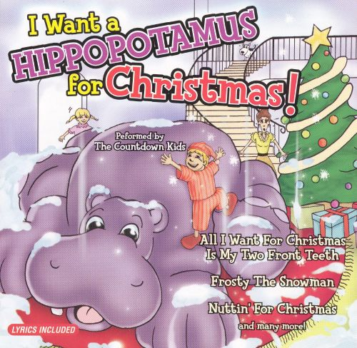 i want a hippopotamus for christmas madacy