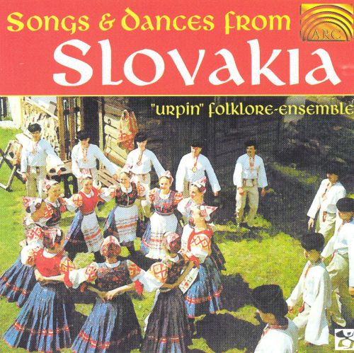 songs dances from slovakia urpin folklore ensemble songs