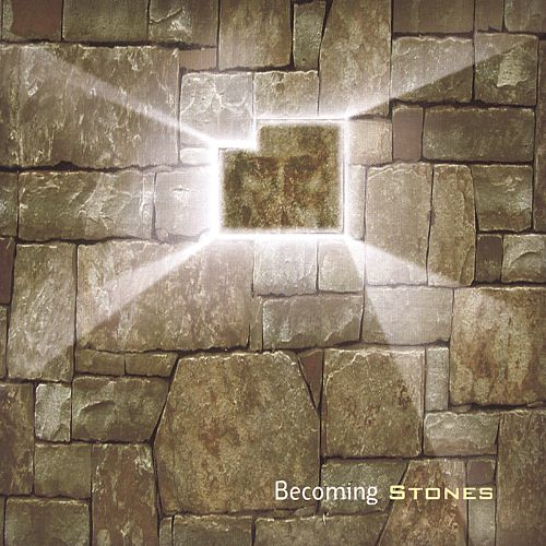 Becoming Stones