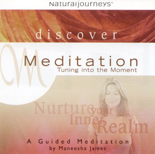 Discover Meditation: Tuning into the Moment