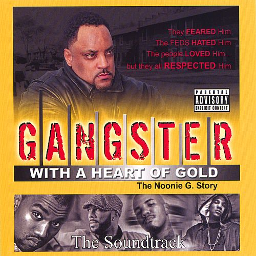 Gangster with a Heart of Gold: the Noonie G Story