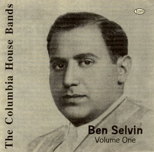 The Columbia House Bands: Ben Selvin, Vol. 1