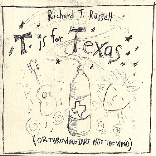 T Is for Texas (Or Throwing Dirt into the Wind)