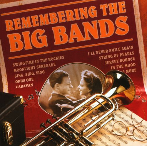 Remebering the Big Bands
