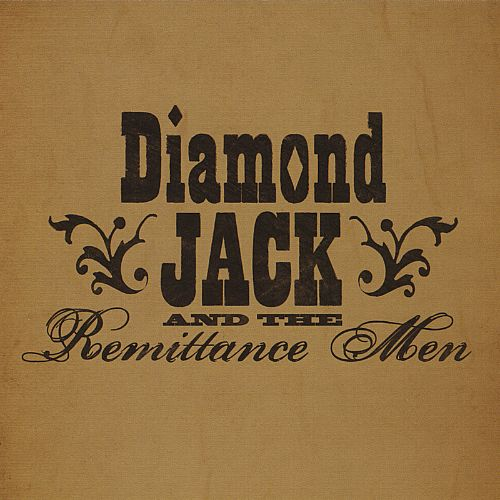 Diamond Jack and the Remittance Men