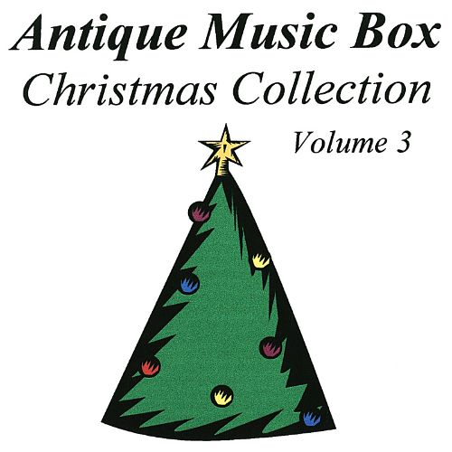 Antique Music Box Christmas Collection, Vol. 3