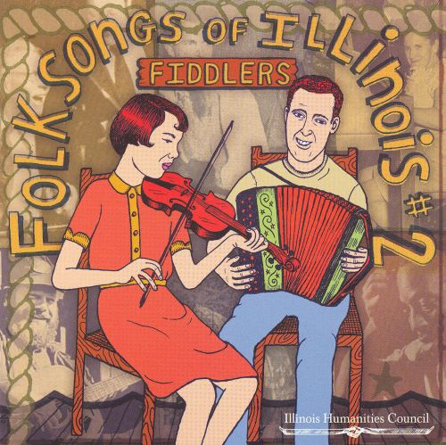 Folksongs of Illinois #2: Fiddlers
