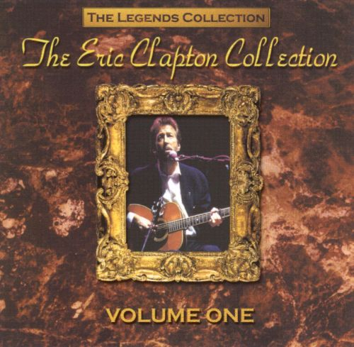 Legends Collection: The Eric Clapton Collection, Vol. 1