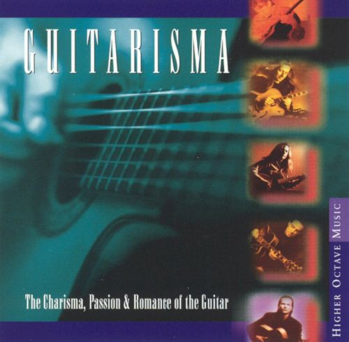 Guitarisma: The Charisma, Passion and Romance of the Guitar