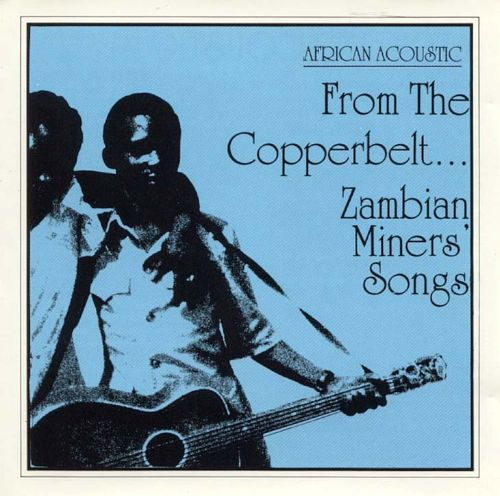 From the Copperbelt: Zambian Miners Songs