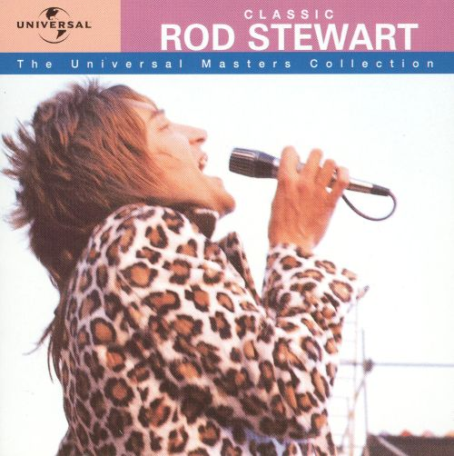Classic Rod Stewart: The Universal Masters Collection