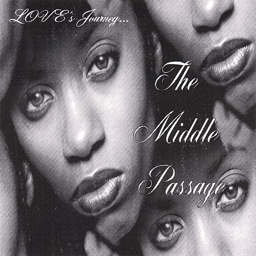 Love's Journey... the Middle Passage