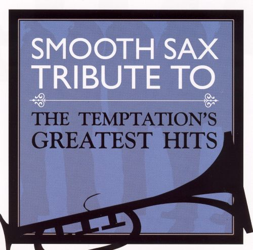 Smooth Sax Tribute to the Temptations Greatest Hits
