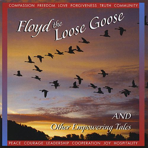 Floyd the Loose Goose and Other Empowering Tales