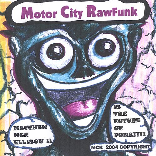 Motor City Rawfunk: Matthew MCR Ellison II Is the Future of Funk!!!!