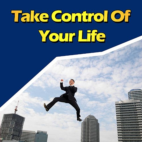 Take Control of Your Life