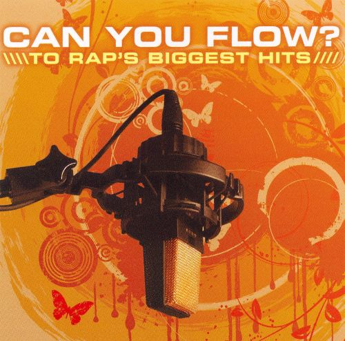 Can You Flow?: To Rap's Biggest Hits