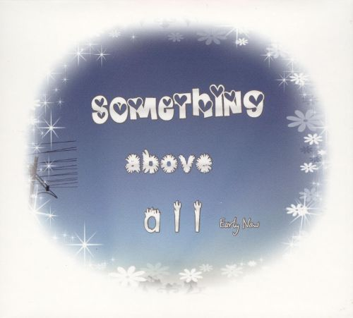 Something Above All