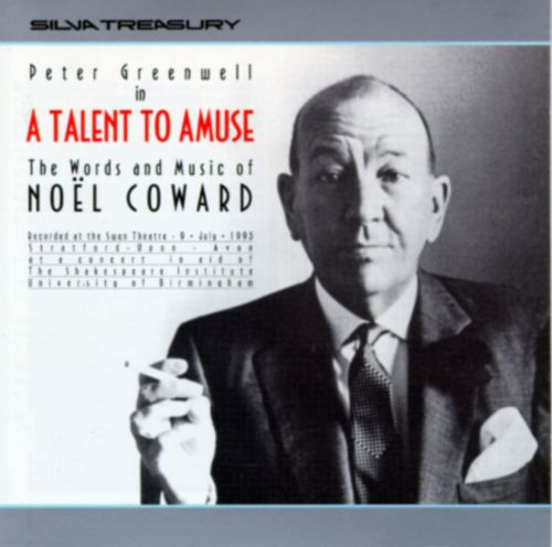 A Talent to Amuse: The Words and Music of Noël Coward