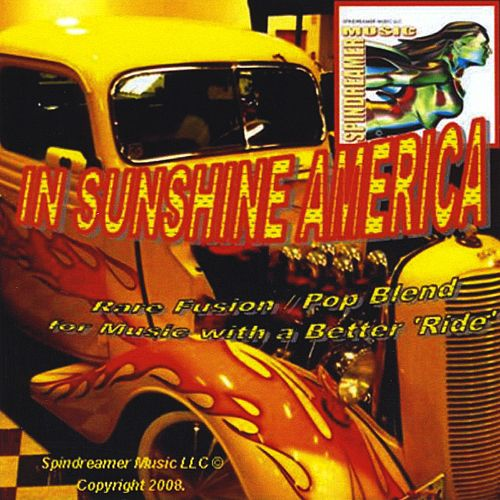 Spindreamer Music: In Sunshine America