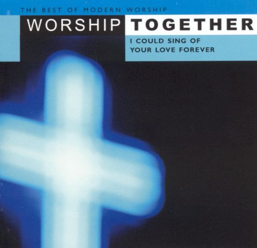 Worship Tracks - I Could Sing of Your Love Forever