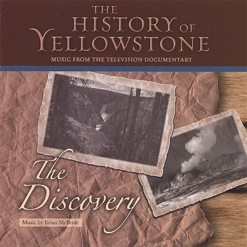 The History of Yellowstone: The Discovery