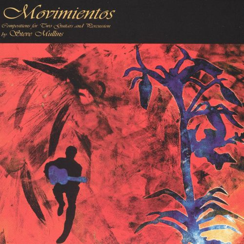 Movimientos: Compositions For Two Guitars And Percussion