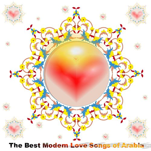 The Best Modern Love Songs of Arabia