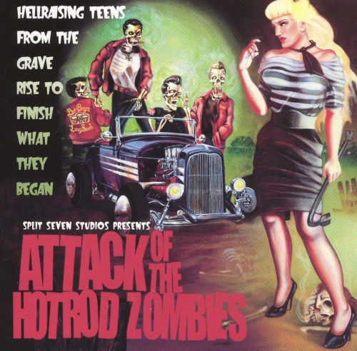 Attack of the Hot Rod Zombies [Split Seven]