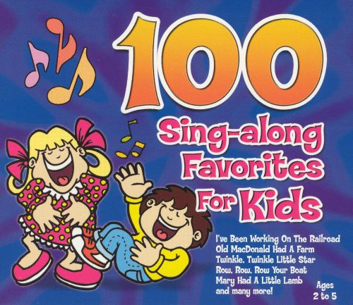 100 Sing-Along Favorites for Kids