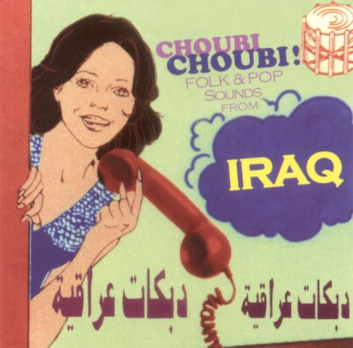 Choubi Choubi: Folk & Pop Sounds from Iraq, Vol. 1