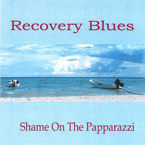 Recovery Blues: Shame on the Papparazzi