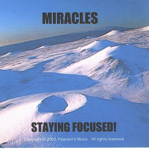 Miracles/Staying Focused!
