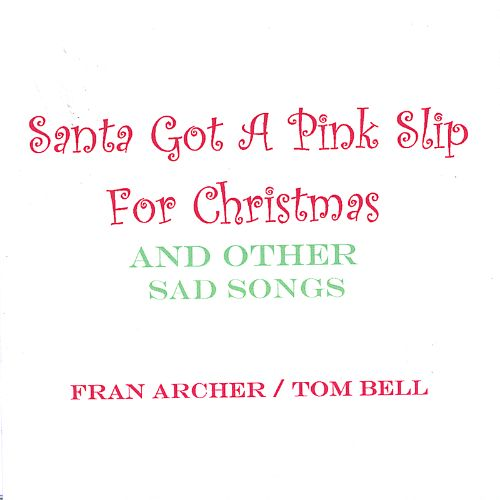 Santa Got a Pink Slip for Christmas (and Other Sad Songs)