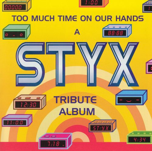 Too Much Time on Our Hands: A Styx Tribute Album