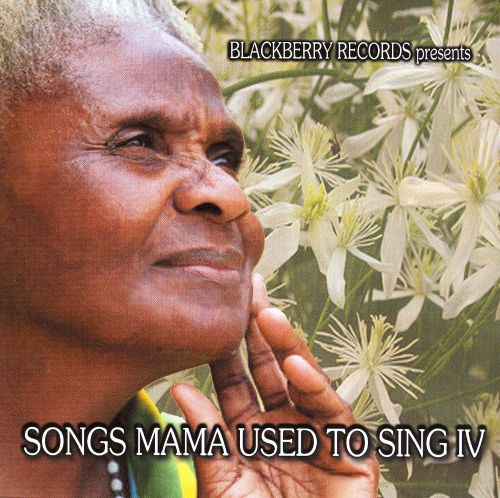Songs Mama Used to Sing IV