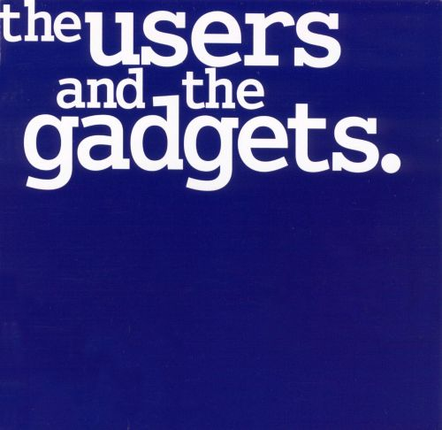 Users and the Gadgets